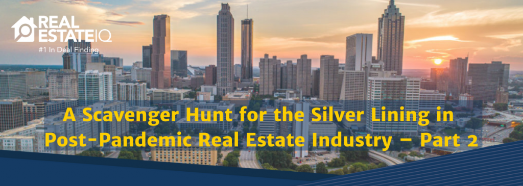 scavenger, silver lining, pandemic, post pandemic, real estate industry, real estate, real estate iq