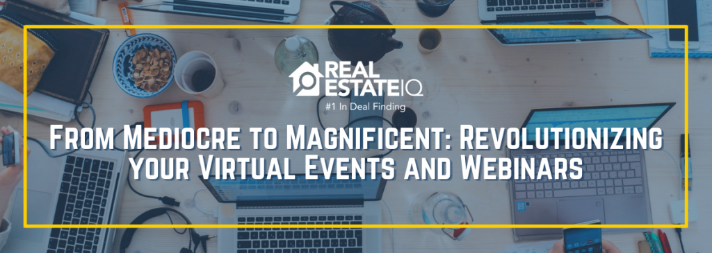 Virtual, Real Estate IQ, #REIQSummit, #GrowingWithREIQ
