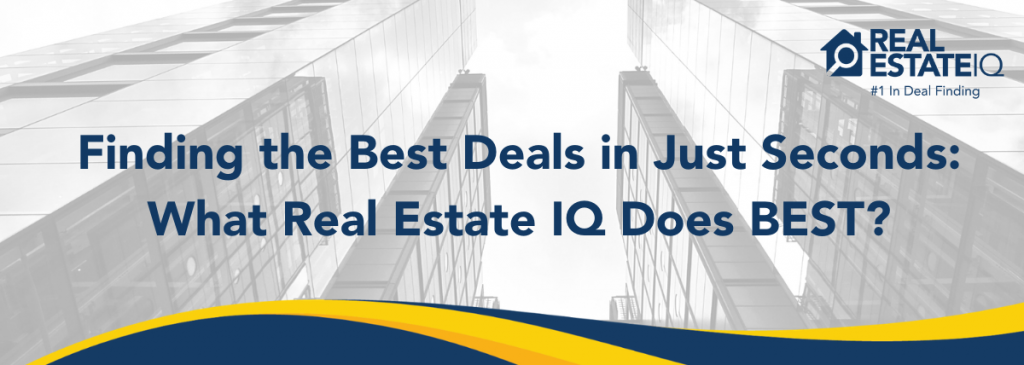 deals, best deals in seconds, real estate, real estate iq, real estate summit