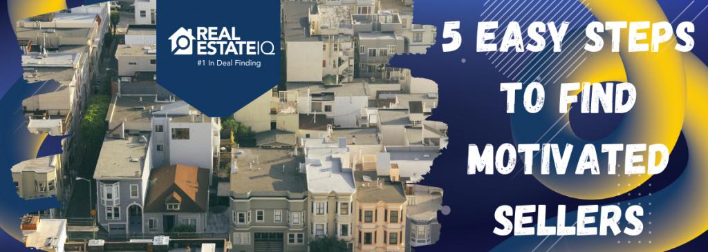 seller, motivated, easy steps, real estate iq