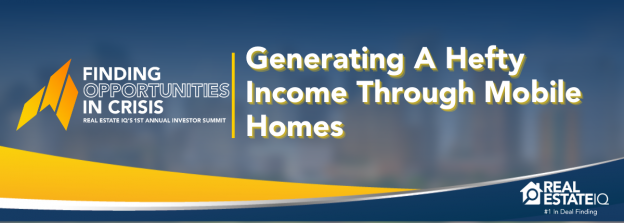 Mobile Homes, Real Estate IQ, #REIQSummit, #GrowingWithREIQ
