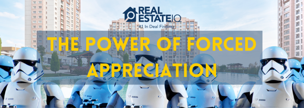 appreciation, power, forced appreciation, real estate iq