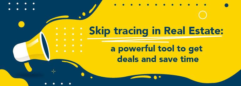What is skip tracing for Real Estate?