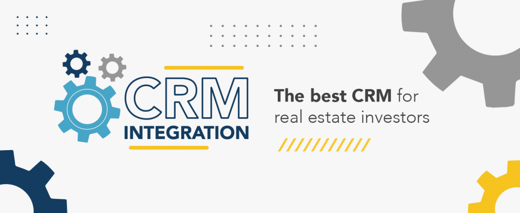 CRM Integration: the best CRM for Real Estate investors