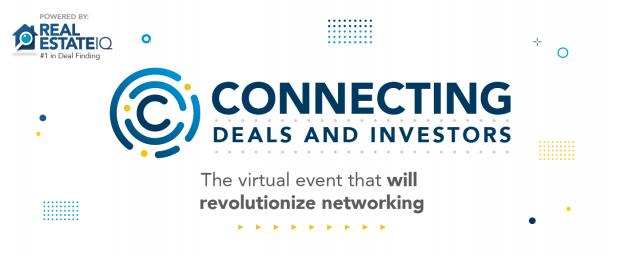 Connecting: Deals and Investors - The greatest real estate virtual event of the year.