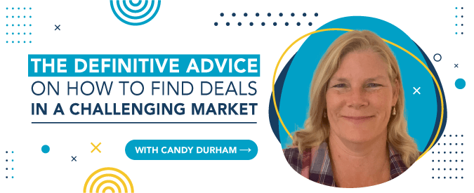 How to find deals in a challenging market? This is the definitive advice!