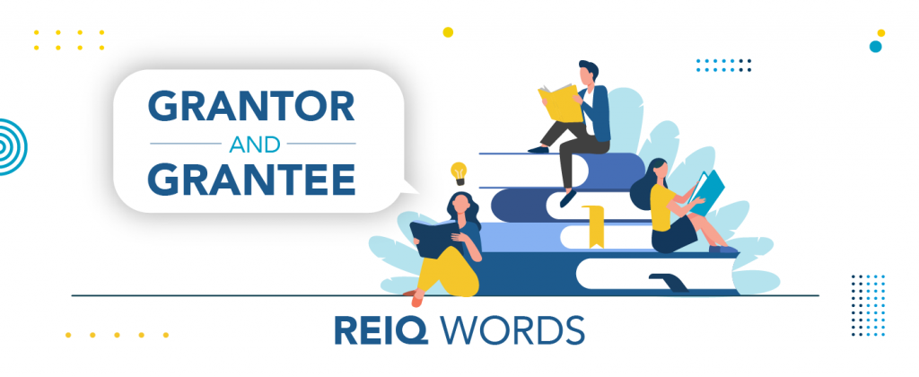 What do grantor and grantee mean in Real Estate?