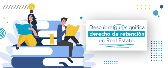 ¿Qué significa LIEN o DERECHO DE RETENCIÓN en Real Estate?