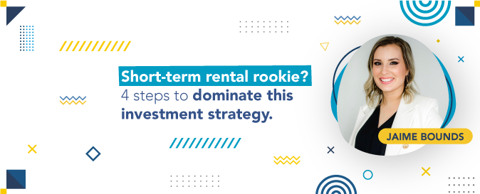 Jamie Bounds shared a crash course on how to start investing in short-term rentals.