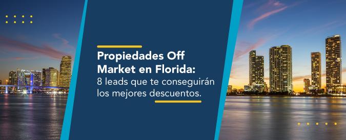Ocho tipos de propiedades off market para conseguir los mejores descuentos en Florida.