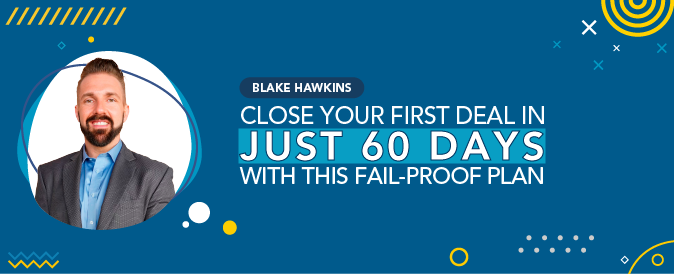 Check out Blake Hawkins' plan to close a deal in just 60 days!