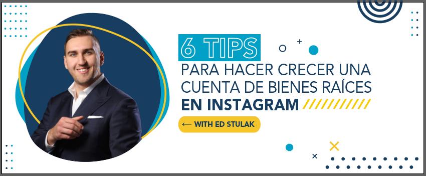 Ed Stulak trae 6 consejos para hacer crecer una cuenta de bienes raíces en Instagram.