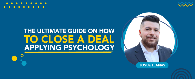 Josue Llanas gave real estate investors many tools to apply pshychology and close even more deals!