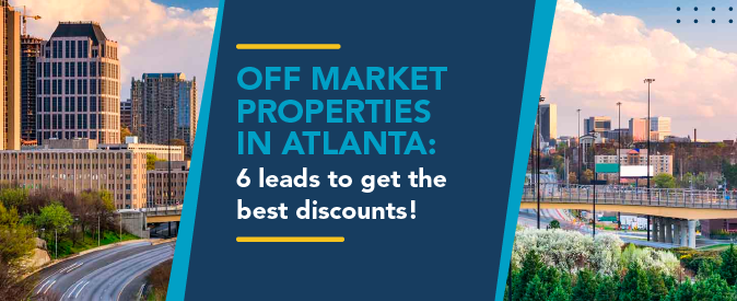 Invest in off market properties in Atlanta with the best information!